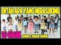 DJ GAGAK - ENTAH APA YANG MERASUKIMU - DANCE ANAK KECIL