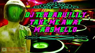 DJ TERBARU,!!|DJ LILY TAKE ME AWAY|MARSHMELLO|2019