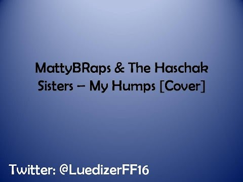 MattyBRaps ft.  Haschak Sisters ||My Humps Lyric Video||