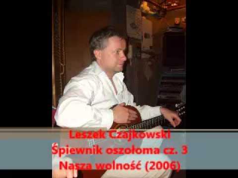 """Lipcowe święto - Leszek Czajkowski - """"Nasza wolność"""""""