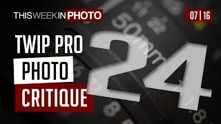 TWiP PRO Photo Critique 24