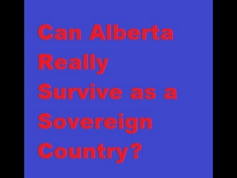 Can Alberta Really Survive as a Soverein Country