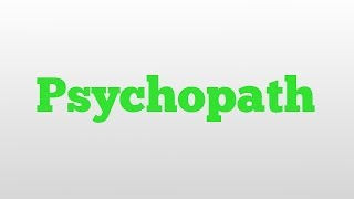 Psychopath meaning and pronunciation