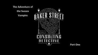 The Case Book of Sherlock Holmes -The Adventure of the Sussex Vampire Part 1