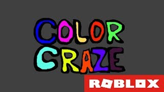 ROBLOX Game Spotlight - Color Craze by gdunn2 (ayy I'm back)