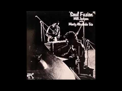 Milt Jackson & The Monty Alexander Trio Soul Fusion