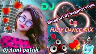 New Nagpuri Style Bhojpuri Dj || Bhojpuri Cg Mix 2021 || Gana Dj Amit putidi