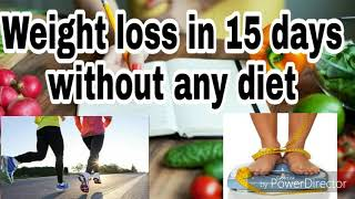 Weight loss in 15 days without any diet   Golden Lifestyle