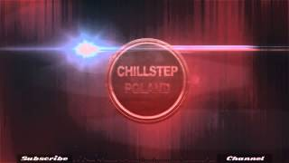 Chillstep Poland #11 | Flight Facilities - Crave You (Adventure Club Dubstep Remix)
