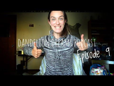Dandelion Dreams Knitting Podcast Episode 9