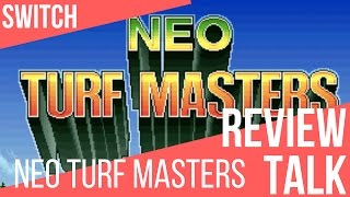 REVIEW TALK: Neo Turf Masters (Switch)