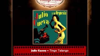 Julio Cueva -- Tingo Talango (Perlas Cubanas)