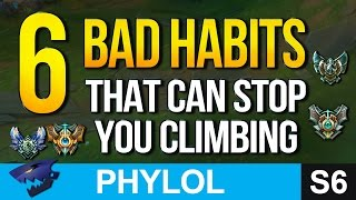 6 BAD HABITS that can stop you climbing (League of Legends)