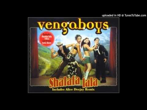 Vengaboys= Shalala Lala