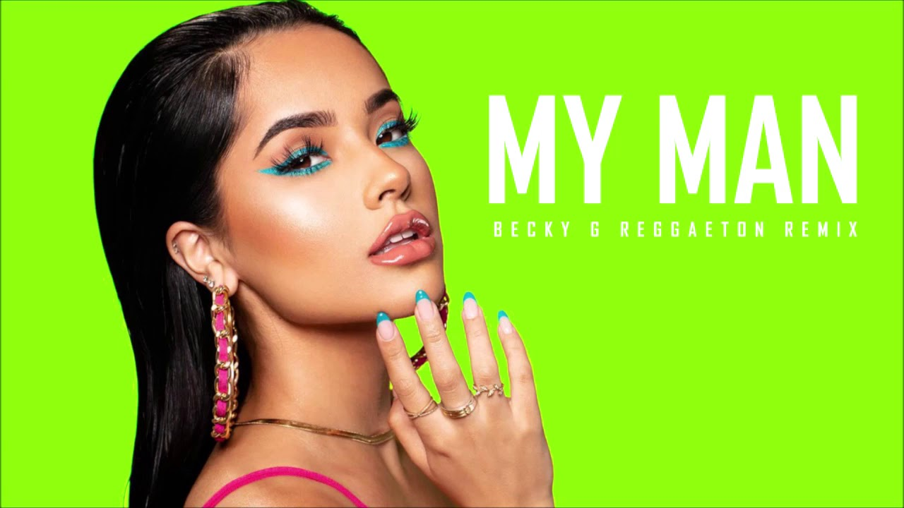 Becky G - My Man [REGGAETON REMIX]