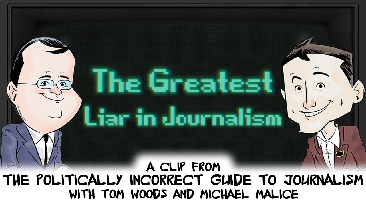 The Greatest Liar in Journalism   Politically Incorrect Guide to Journalism