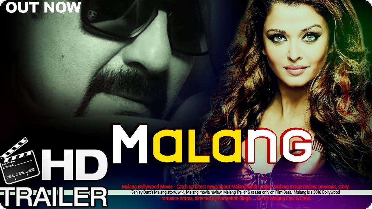Malang Official Trailer 2018 Sanjay Dutt And Aishwarya Rai Upcoming Movie Youtube