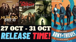 Upcoming Movies & Web Series Oct 27  - 31 Oct | Dybbuk | Army of Thieves | Hum Do Hamare Do | Faheem