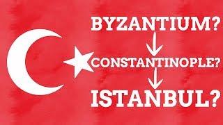 Why Has Istanbul Had So Many Names?