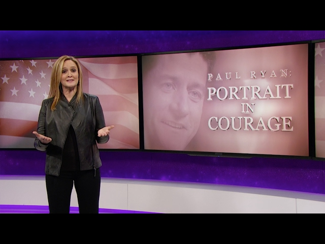 Paul Ryan: Portrait in Courage | Full Frontal with Samantha Bee | TBS