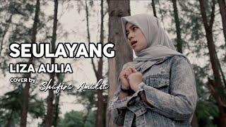 Lagu Aceh Terbaru - Seulayang - Liza Aulia (Cover) by Shafira Amalia