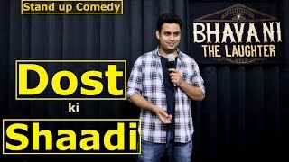 Dost ki Shaadi | Stand up comedy by Bhavani Shankar