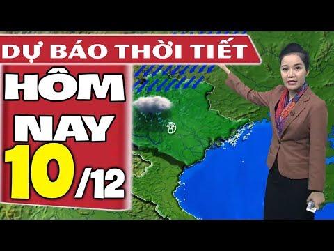 Dự báo thời tiết hôm nay mới nhất ngày 10/12 | Dự báo thời tiết 3 ngày tới