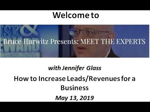 bruce-hurwitz-presents:-meet-the-experts-with-jennifer-glass-on-increasing-leads-and-revenue