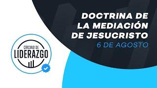 Doctrina de la mediación de Jesucristo. | Círculo de Liderazgo | Rony Madrid