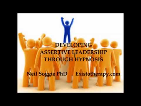Assertive Leadership and Business Success Hypnosis - Neil Soggie PhD - Exisotherapy.com