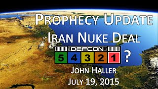 "2015 07 19 John Haller Prophecy Update ""Iranian Nuke Deal DEFCON 5 4 3 2 1?"