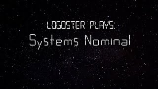 Logoster Plays: Systems Nominal