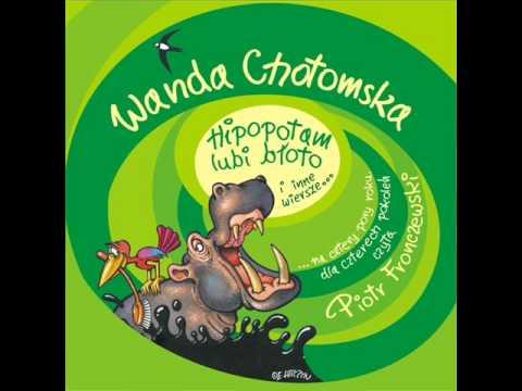 Wiersze Dla Dzieci Wanda Chotomska Hipopotam Lubi Błoto Czyta Piotr Fronczewski
