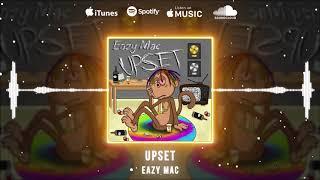 Eazy Mac - Upset ( Audio)