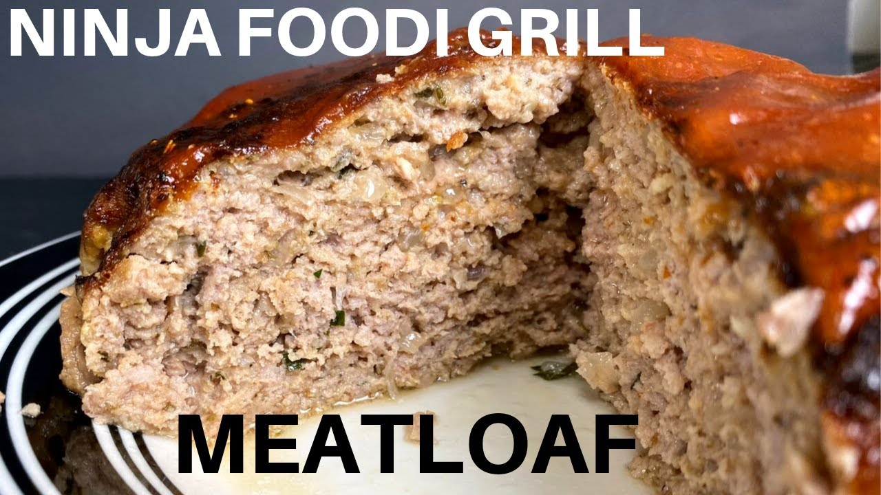 Ninja Foodi Grill Meatloaf Best Ever Moist And Delicious Youtube