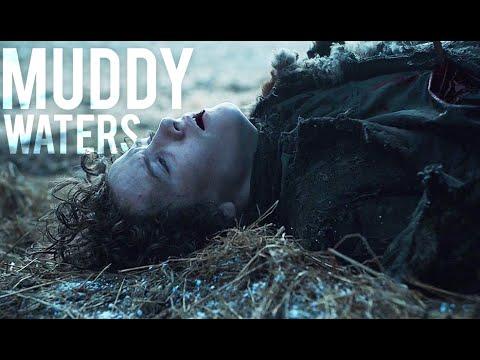 Game Of Thrones   Muddy Waters