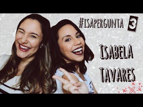 #IsaPergunta 3 - feat. Isabela Tavares