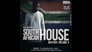 South African House Mix Vol 4 - DJ Flava