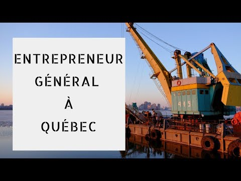 Entrepreneur Général à Québec