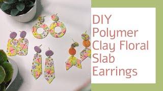 DIY Polymer Clay Spring Floral Slab Earrings Tutorial - How To Make Polymer Clay Earrings