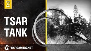 Tsar Tank - World's Strangest Combat Vehicles - World of Tanks