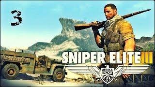 Прохождение Sniper Elite 3: Afrika — Часть 3: Засада