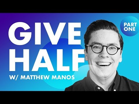 Why Give Half Away For Free w/ Matthew Manos Pt. 1/2