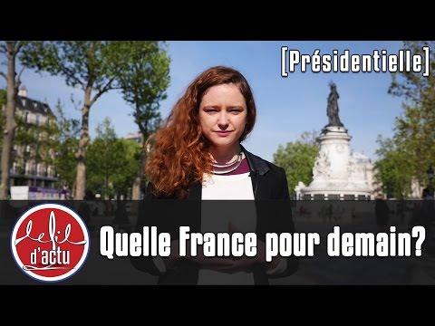 PRESIDENTIELLES : QUELLE FRANCE POUR DEMAIN ?