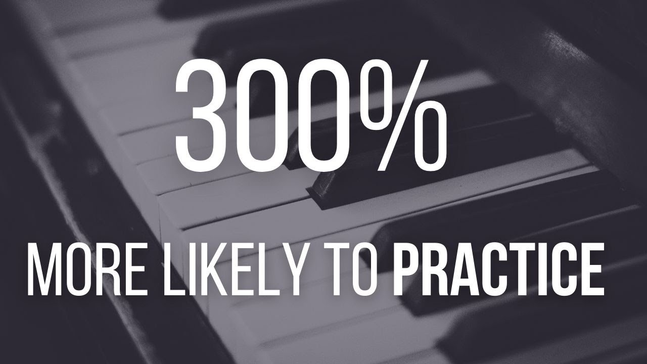 The 1-minute hack that makes you 3 times more likely to practice.