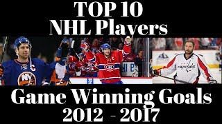 Top 10 NHL Players Most Game Winning Goals 2012 to 2017