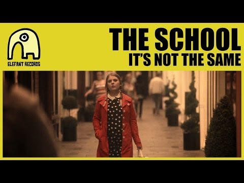 THE SCHOOL - It's Not The Same [Official]