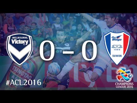 MELBOURNE VICTORY vs SUWON SAMSUNG BLUEWINGS: AFC Champions League 2016 (Group Stage)
