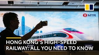 Hong Kong's high-speed railway: all you need to know