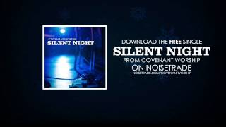 Silent Night - Covenant Worship